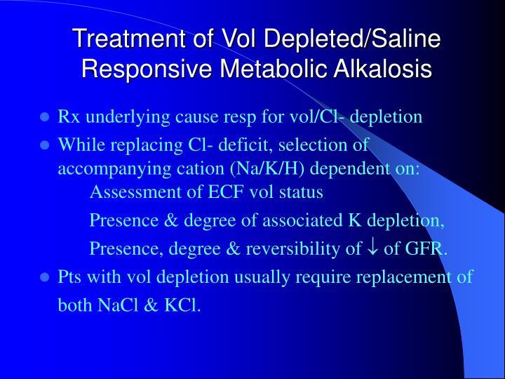 Treatment of Vol Depleted/Saline Responsive Metabolic Alkalosis
