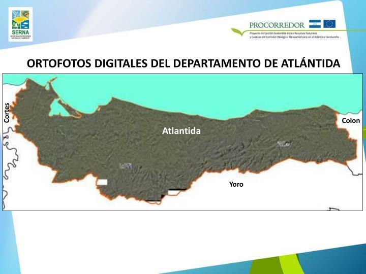 ORTOFOTOS DIGITALES DEL DEPARTAMENTO DE ATLÁNTIDA