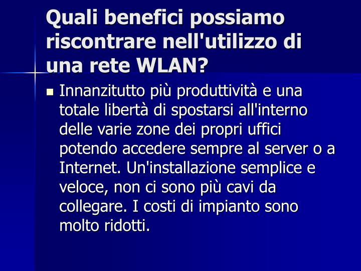 Quali benefici possiamo riscontrare nell'utilizzo di una rete WLAN?