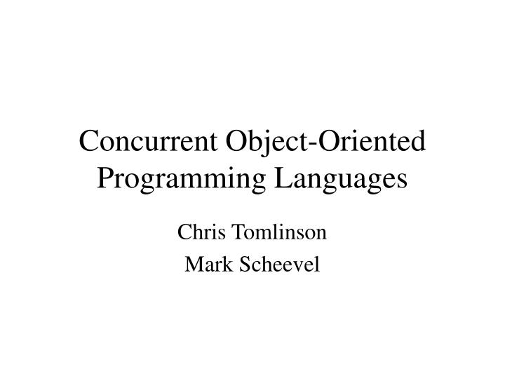 Concurrent object oriented programming languages