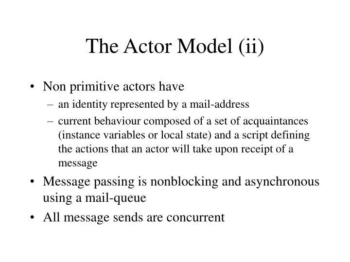 The Actor Model (ii)