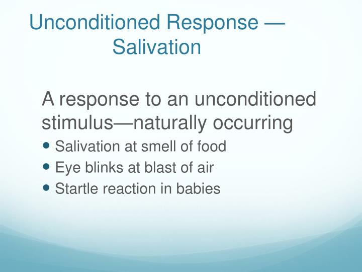 Unconditioned Response —Salivation