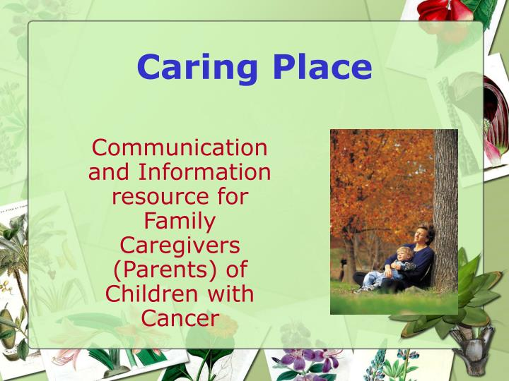 Communication and Information resource for Family Caregivers (Parents) of Children with Cancer