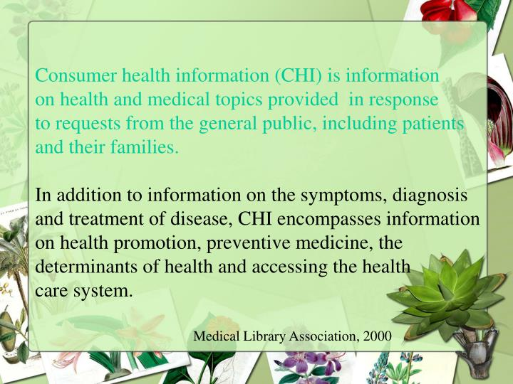 Consumer health information (CHI) is information