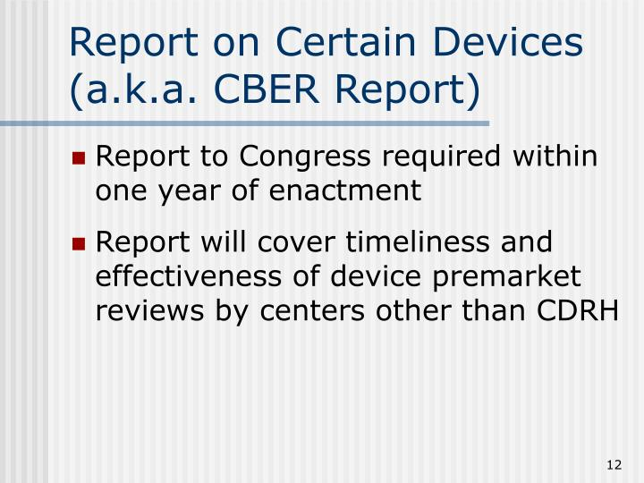 Report on Certain Devices (a.k.a. CBER Report)