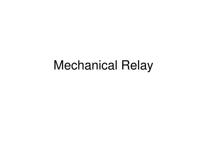 Mechanical Relay