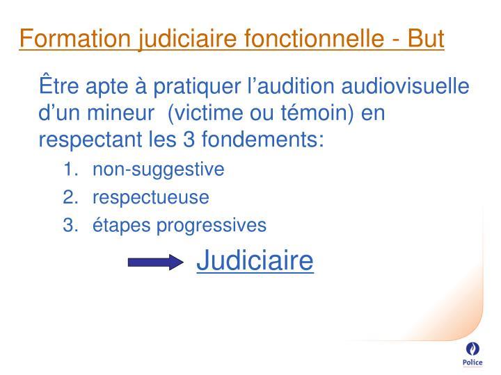 Formation judiciaire fonctionnelle - But