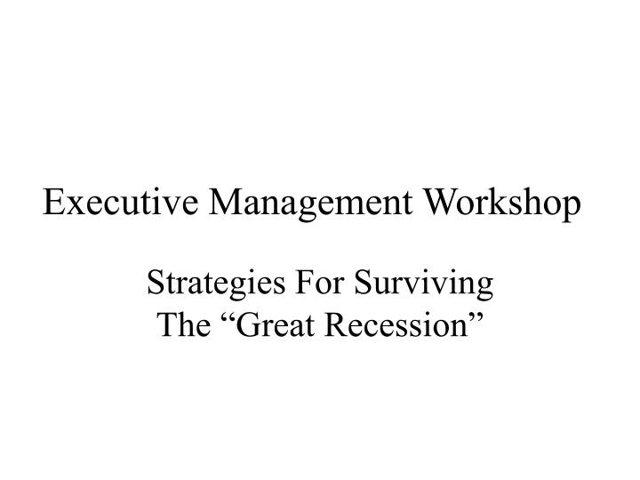 Executive management workshop