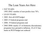 the lean years are here