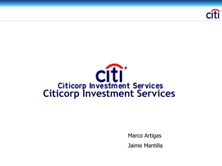 Citicorp investment services