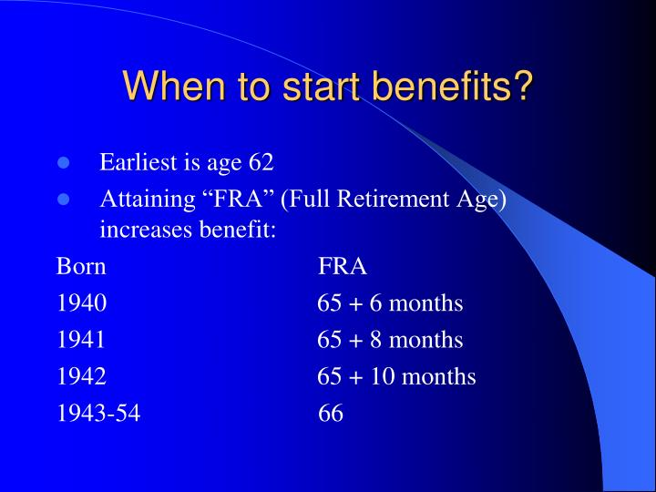 When to start benefits?