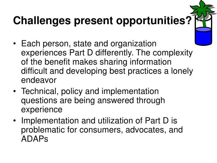 Challenges present opportunities?