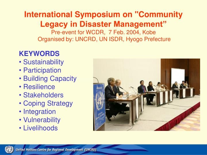 "International Symposium on ""Community Legacy in Disaster Management"""