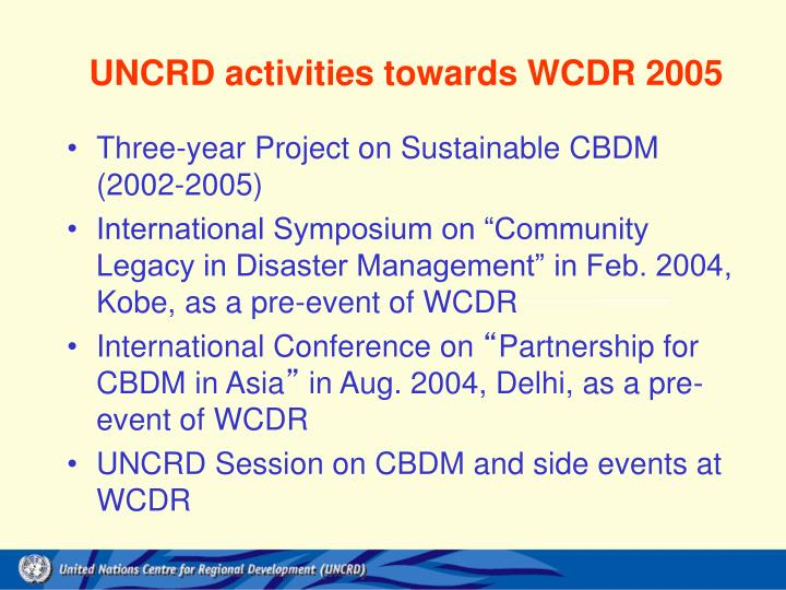 UNCRD activities towards WCDR 2005