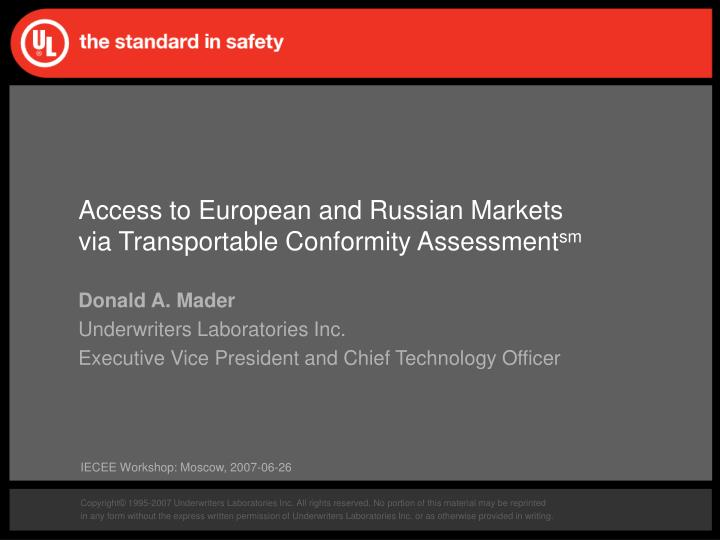 Access to European and Russian Markets
