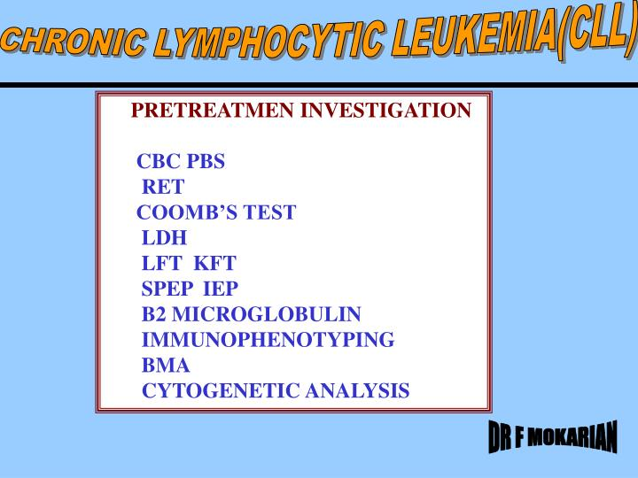CHRONIC LYMPHOCYTIC LEUKEMIA(CLL)