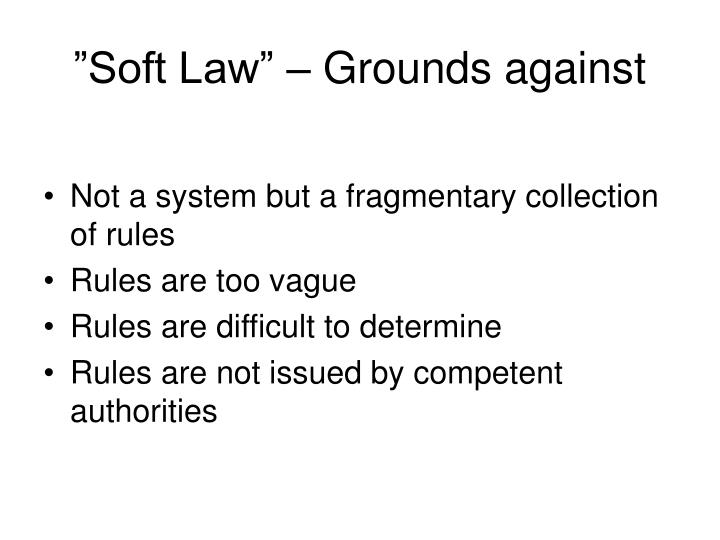 """Soft Law"" – Grounds against"