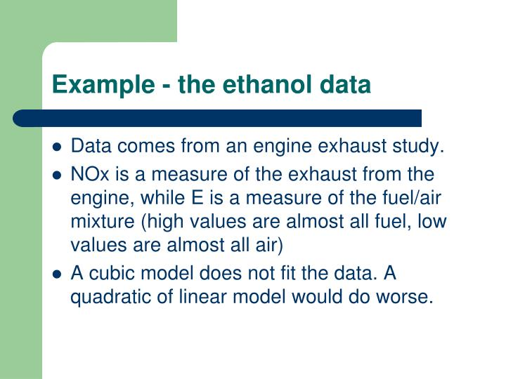 Example - the ethanol data