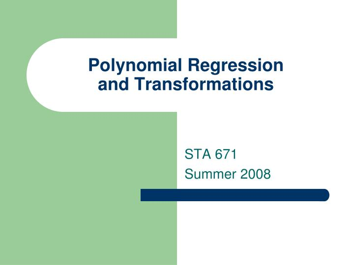 Polynomial regression and transformations