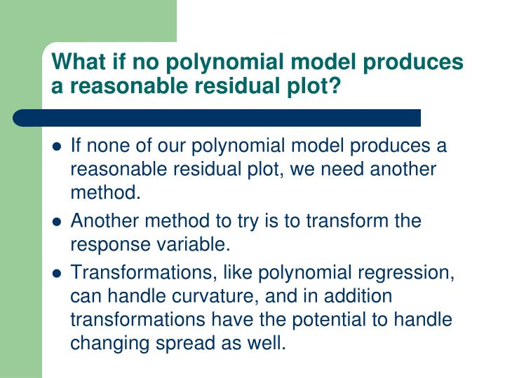 What if no polynomial model produces a reasonable residual plot?