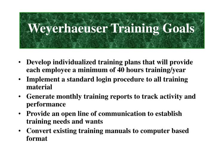 Weyerhaeuser training goals