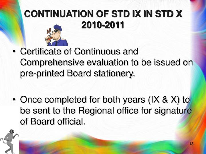 CONTINUATION OF STD IX IN STD X