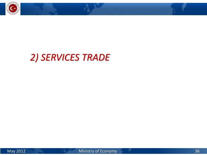 2) SERVICES TRADE