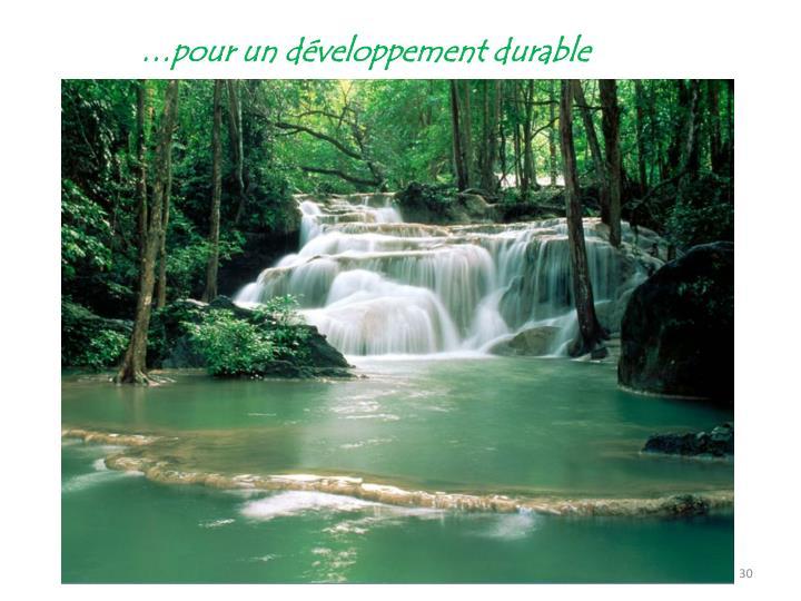 …pour un développement durable