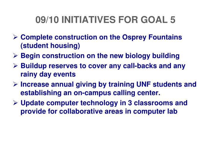 09/10 INITIATIVES FOR GOAL 5
