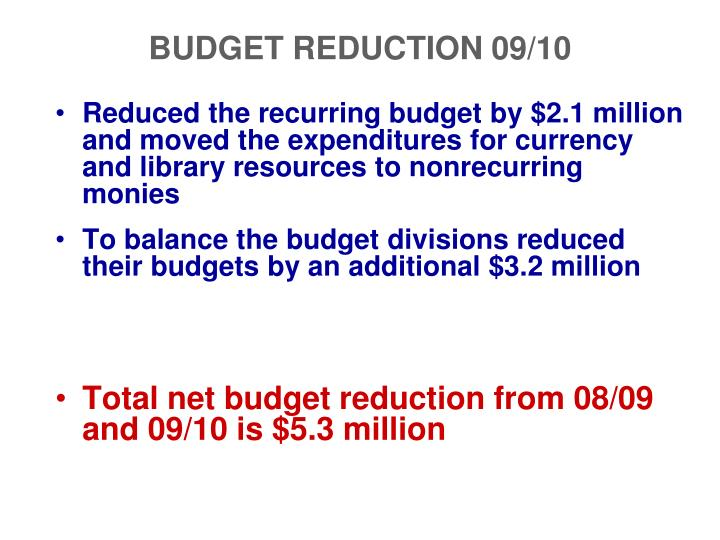 BUDGET REDUCTION 09/10