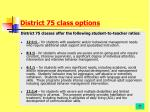 district 75 class options