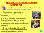 special class in a special school district 75