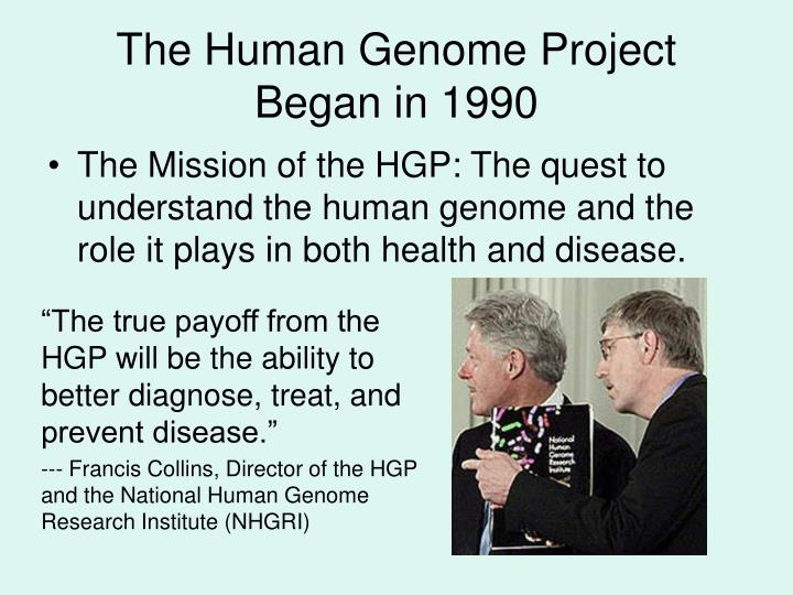 The human genome project began in 1990