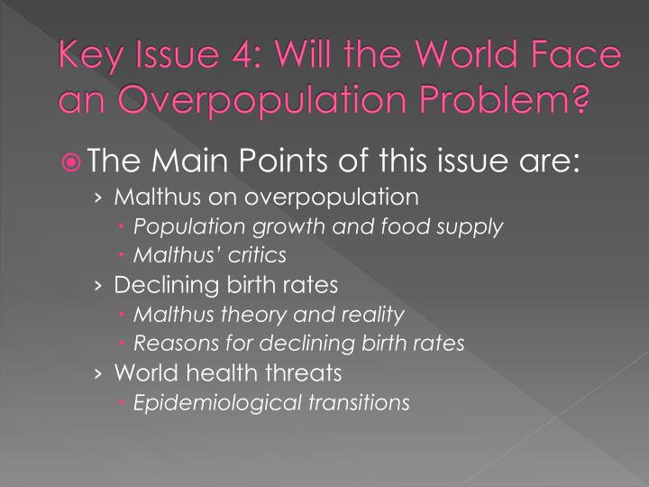 Key Issue 4: Will the World Face an Overpopulation Problem?