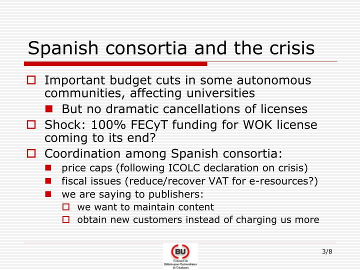 Spanish consortia and the crisis