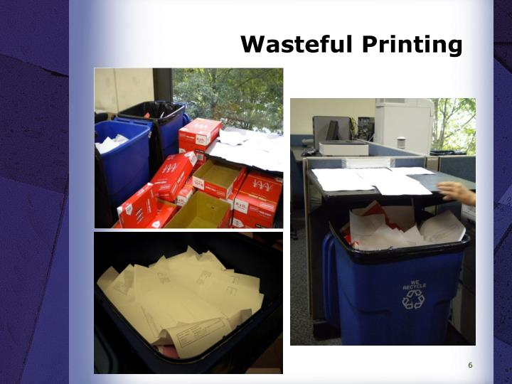 Wasteful Printing