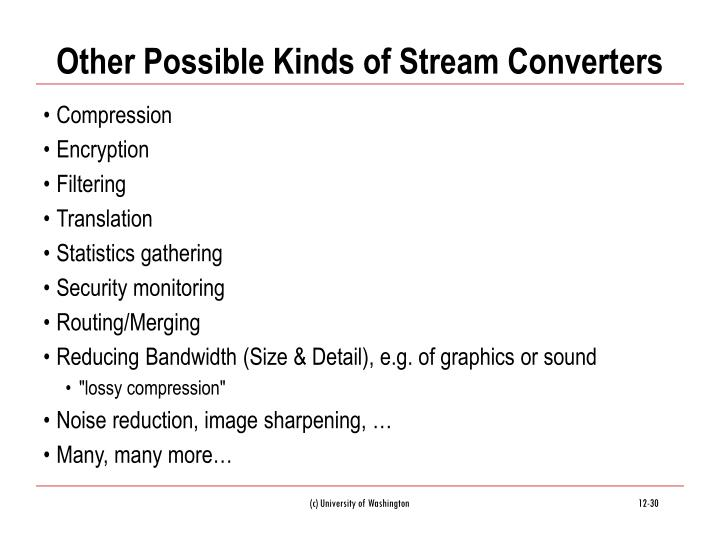 Other Possible Kinds of Stream Converters