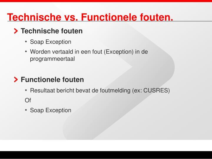 Technische vs. Functionele fouten.