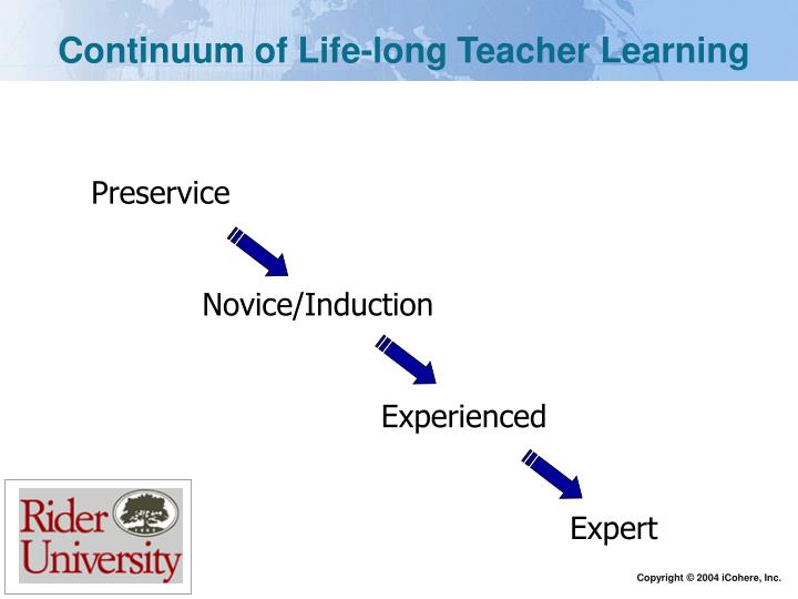 Continuum of Life-long Teacher Learning