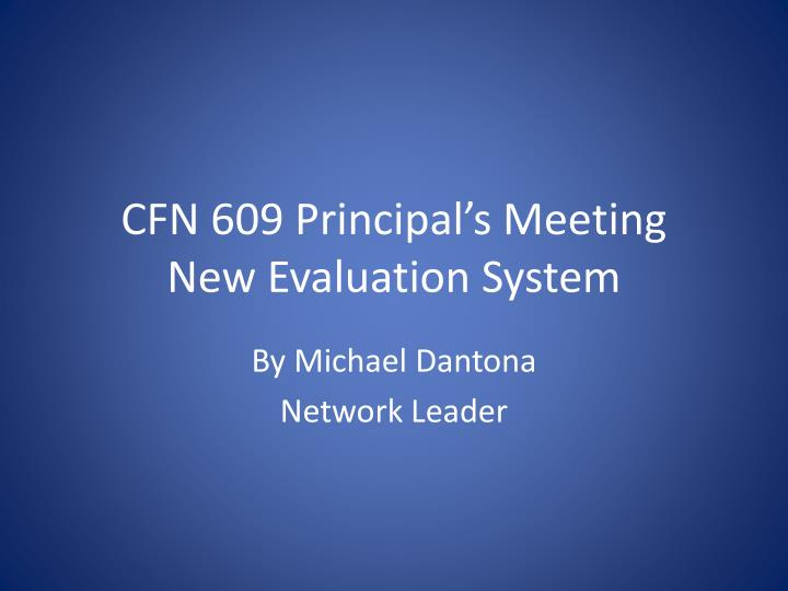 Cfn 609 principal s meeting new evaluation system