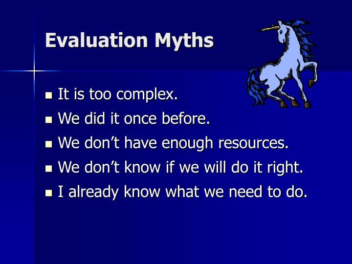 Evaluation Myths