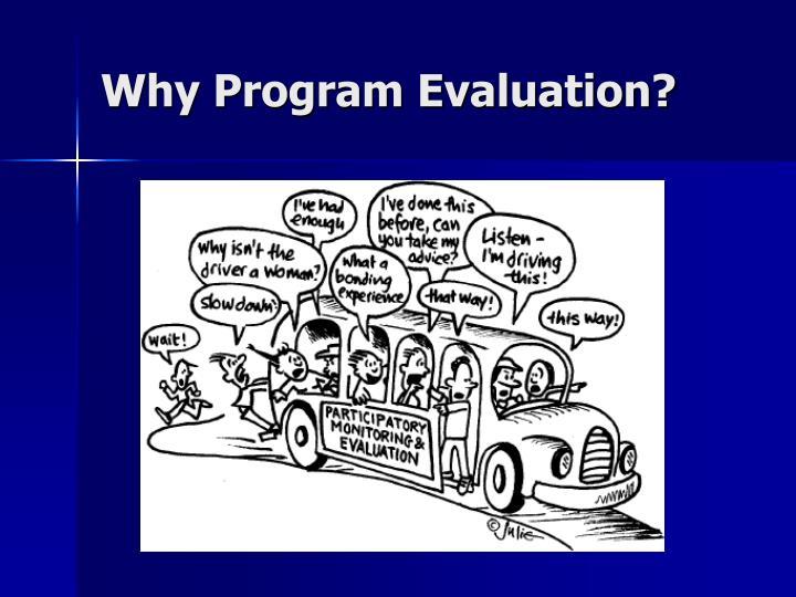 Why Program Evaluation?