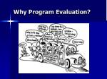 why program evaluation