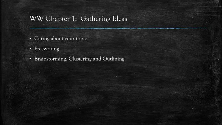 WW Chapter 1:  Gathering Ideas