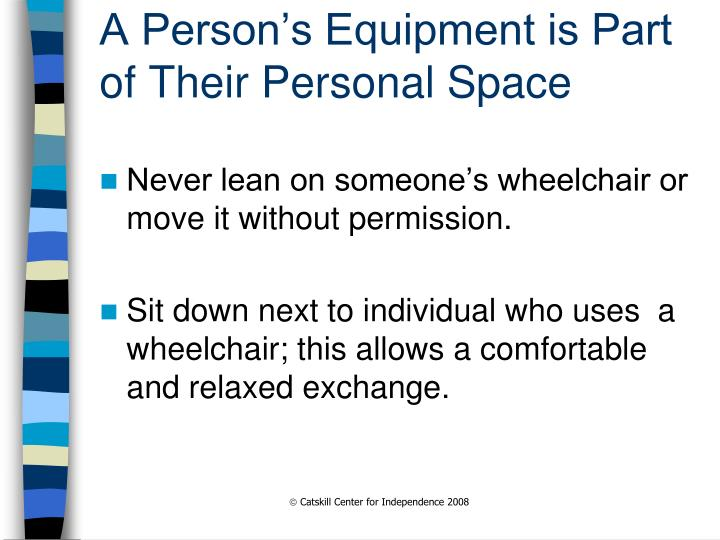 A Person's Equipment is Part of Their Personal Space