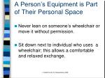 a person s equipment is part of their personal space