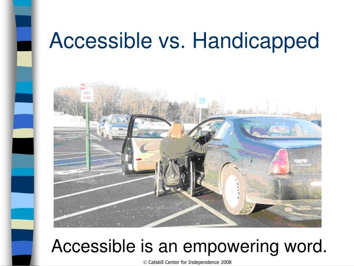 Accessible vs. Handicapped