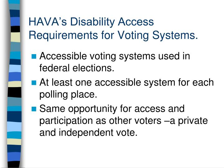 HAVA's Disability Access Requirements for Voting Systems.