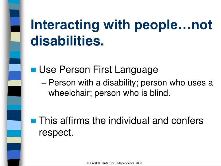 Interacting with people…not disabilities.
