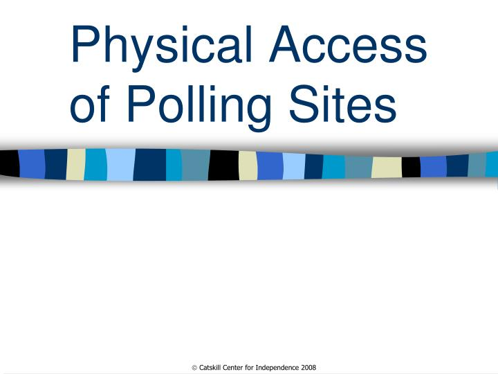 Physical Access of Polling Sites